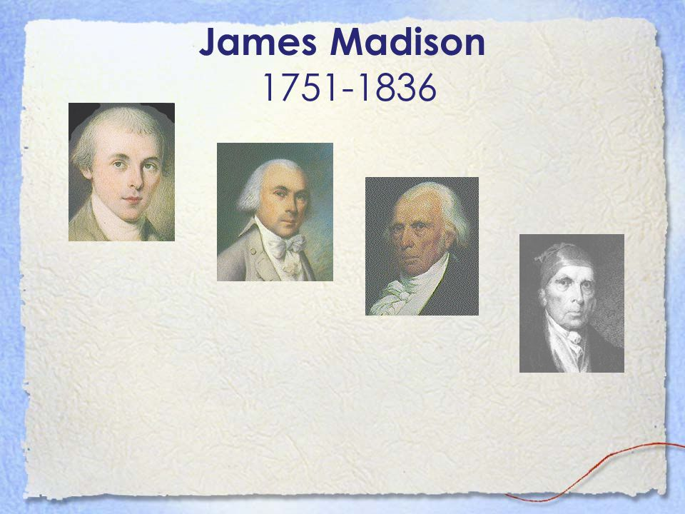 James Madison 1751-1836