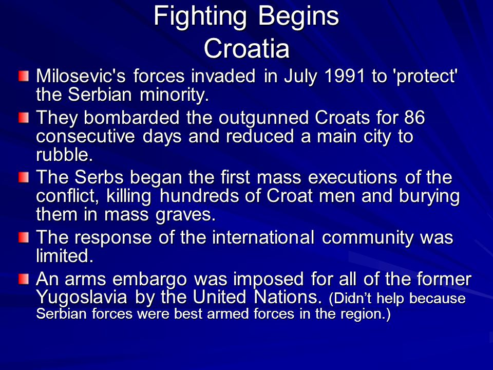 Fighting Begins Croatia