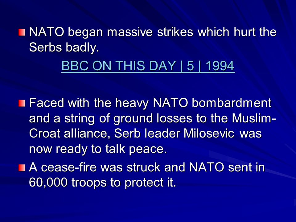 NATO began massive strikes which hurt the Serbs badly.