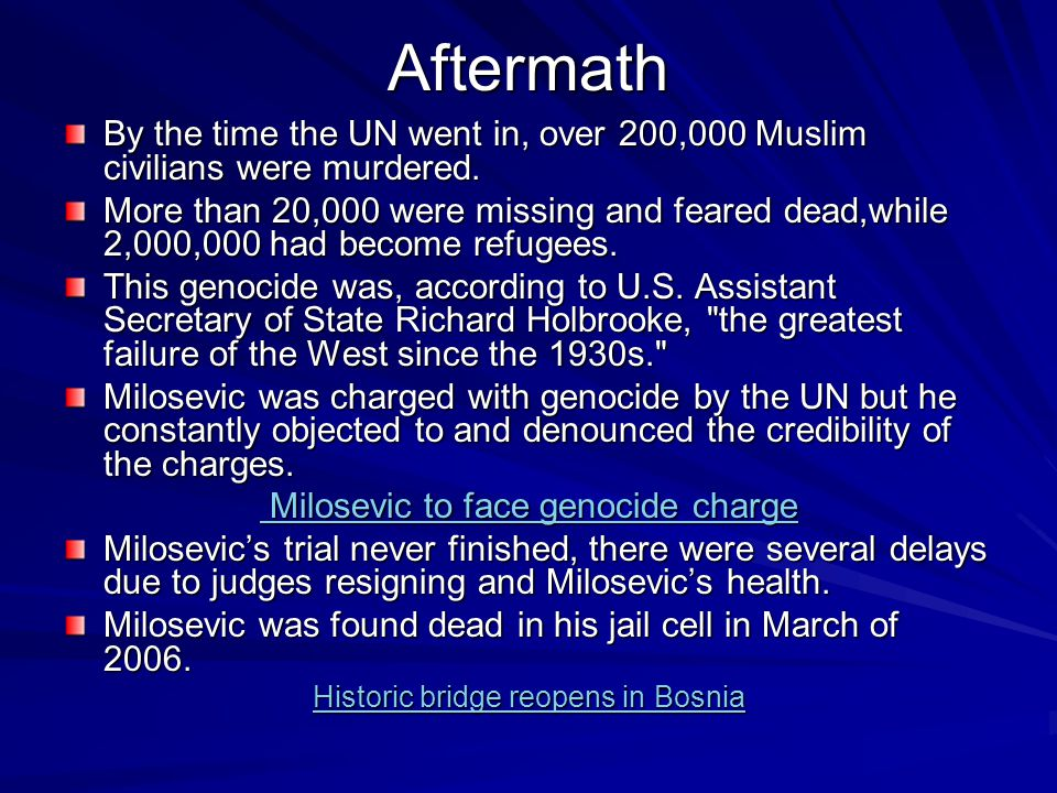 Aftermath By the time the UN went in, over 200,000 Muslim civilians were murdered.