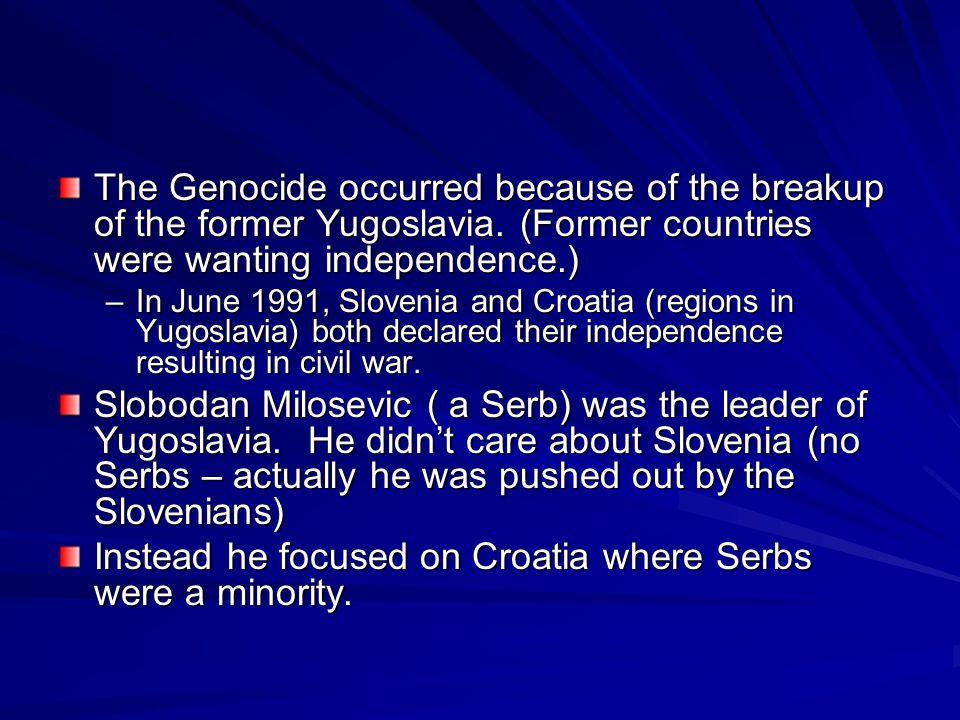 Instead he focused on Croatia where Serbs were a minority.