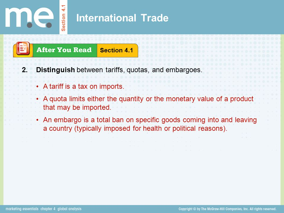 International Trade Section 4.1. Section 4.1. 2. Distinguish between tariffs, quotas, and embargoes.