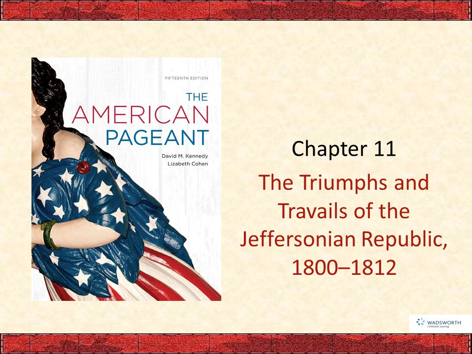 The Triumphs and Travails of the Jeffersonian Republic, 1800–1812