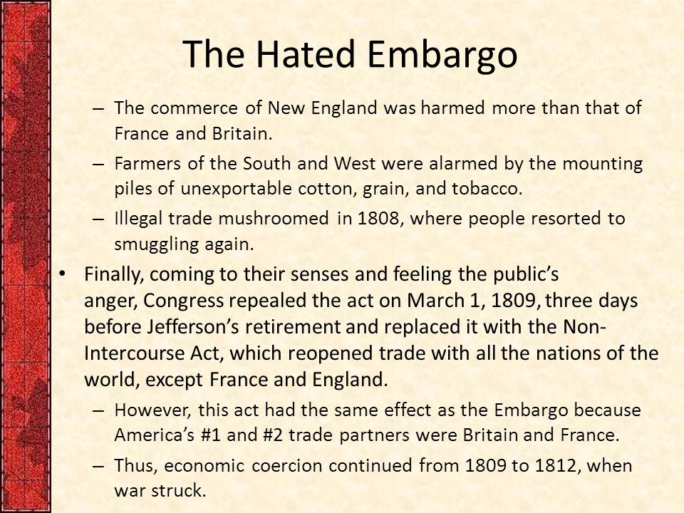 The Hated Embargo The commerce of New England was harmed more than that of France and Britain.