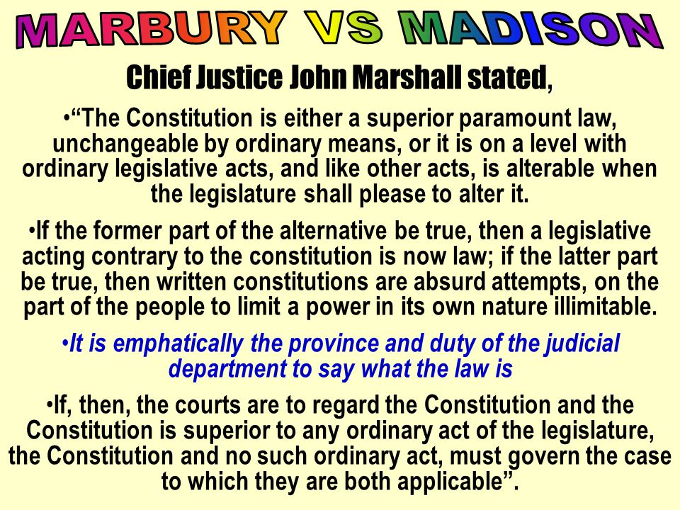 Chief Justice John Marshall stated,
