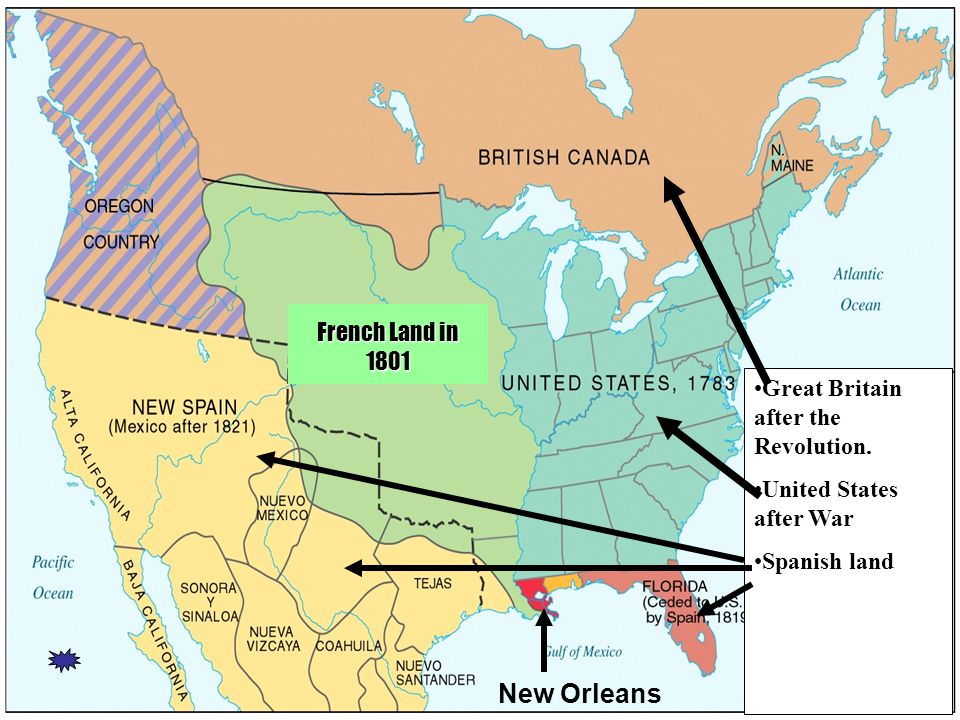 New Orleans French Land in 1801 Great Britain after the Revolution.