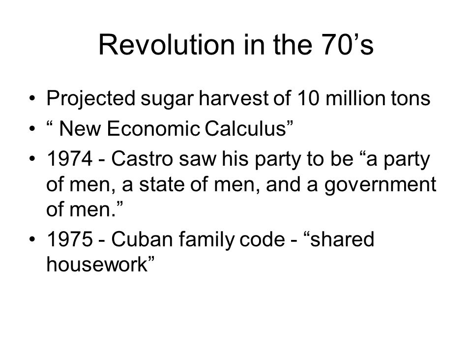 Revolution in the 70's Projected sugar harvest of 10 million tons