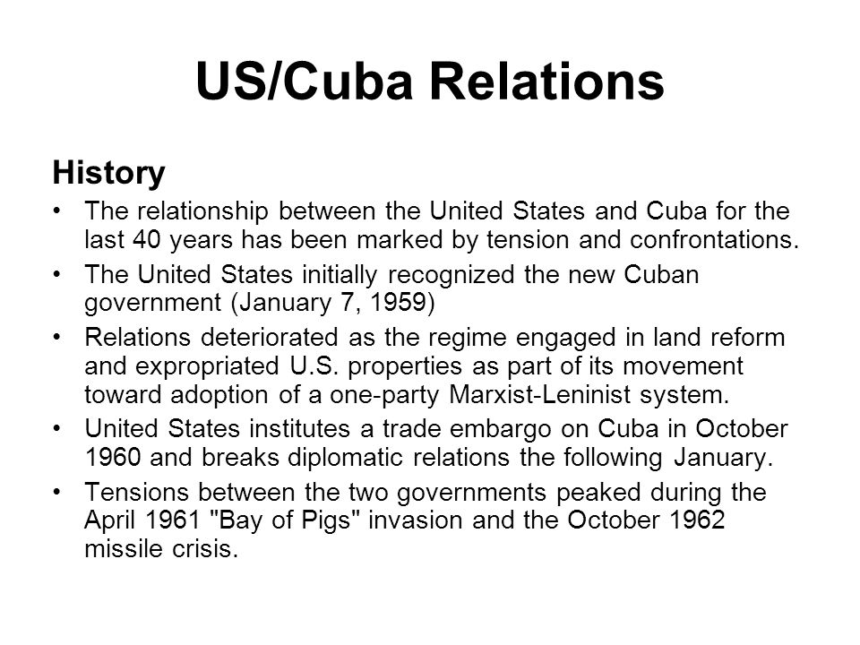 the relationship between the united states and cuba Frozen relations: washington and cuba after the  the persistent conflict between the united states and cuba seems to be an exception to historian eric.