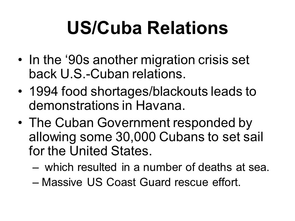 US/Cuba Relations In the '90s another migration crisis set back U.S.-Cuban relations.