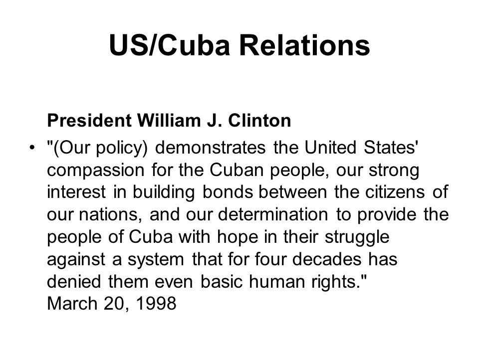US/Cuba Relations President William J. Clinton