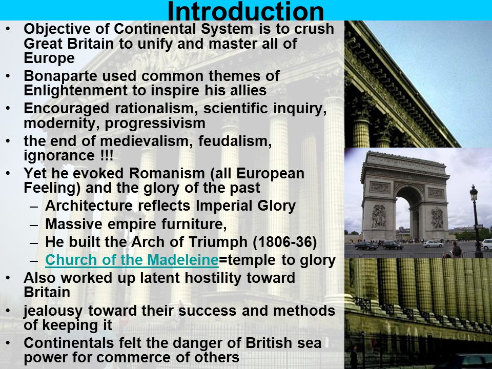 Introduction Objective of Continental System is to crush Great Britain to unify and master all of Europe.