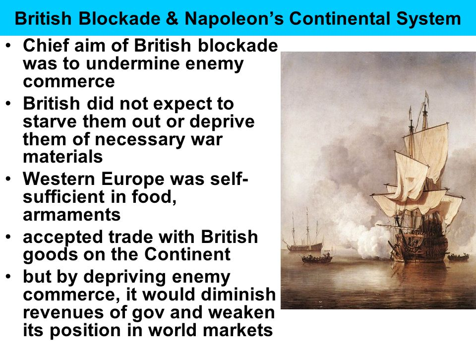 British Blockade & Napoleon's Continental System