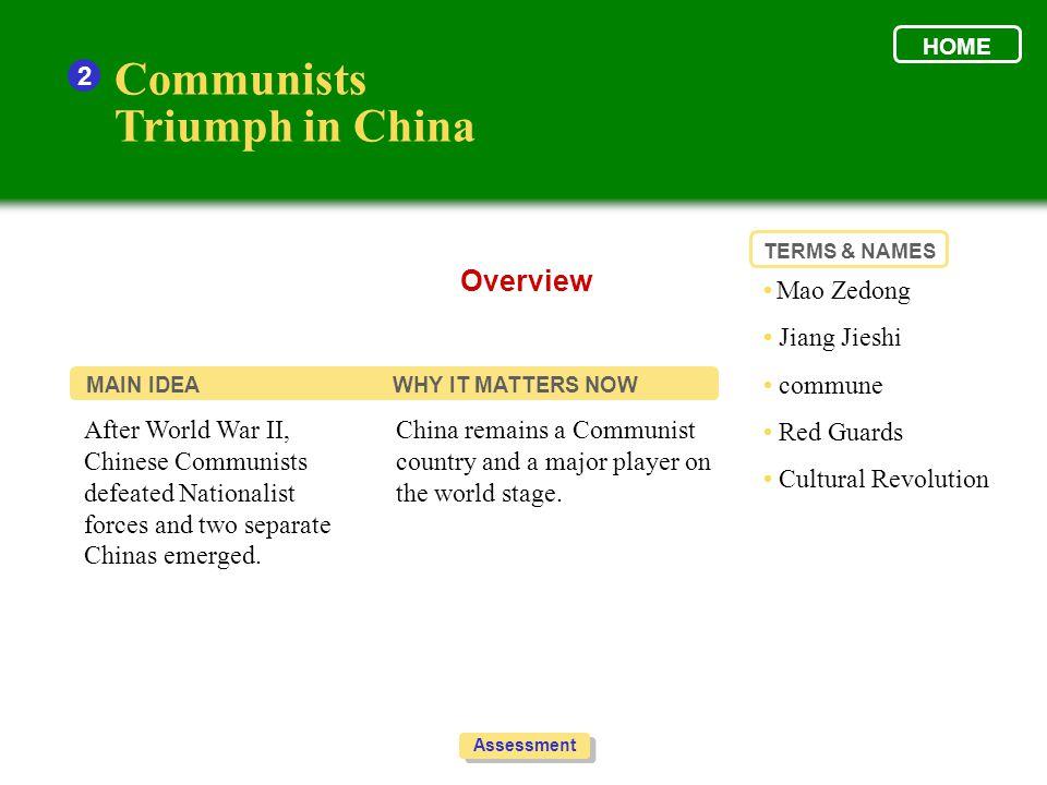 Communists Triumph in China Overview 2 • Mao Zedong • Jiang Jieshi