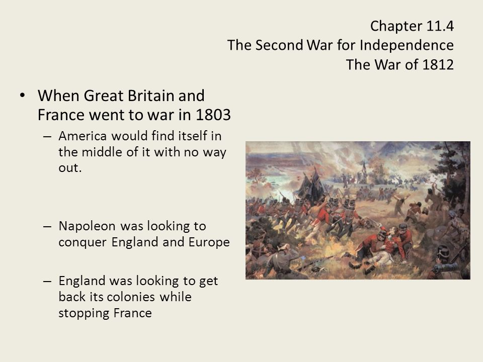 Chapter 11.4 The Second War for Independence The War of 1812