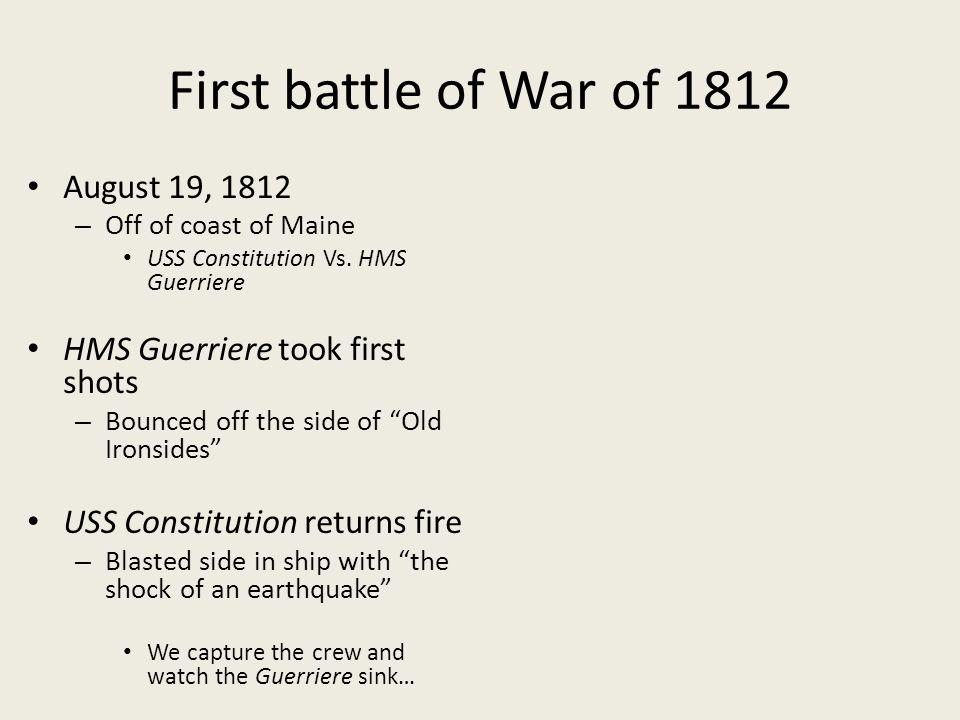 First battle of War of 1812 August 19, 1812