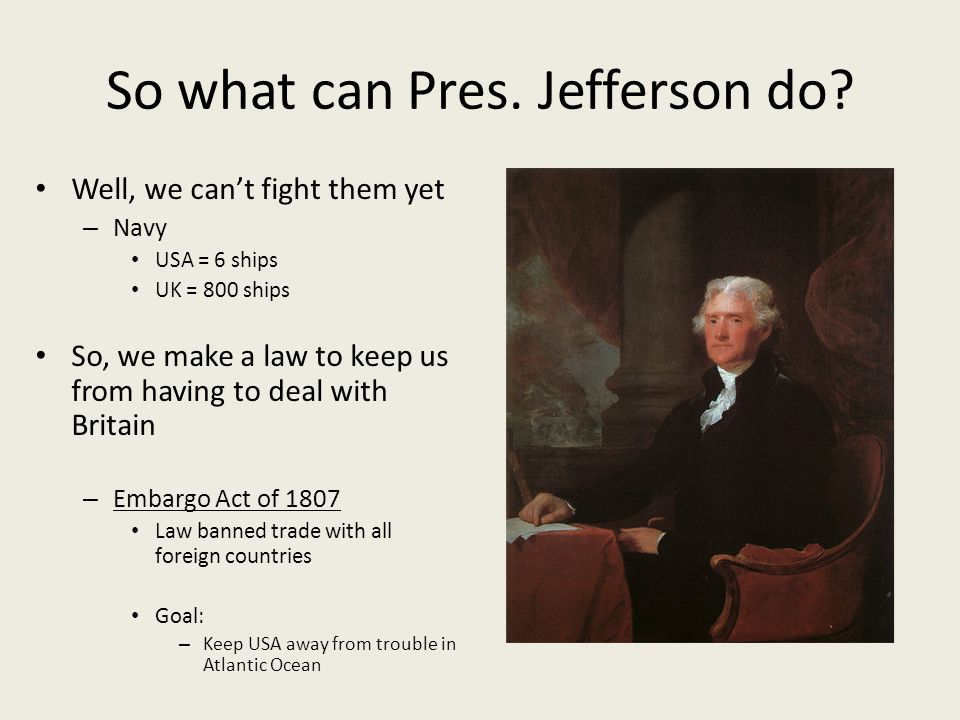 So what can Pres. Jefferson do