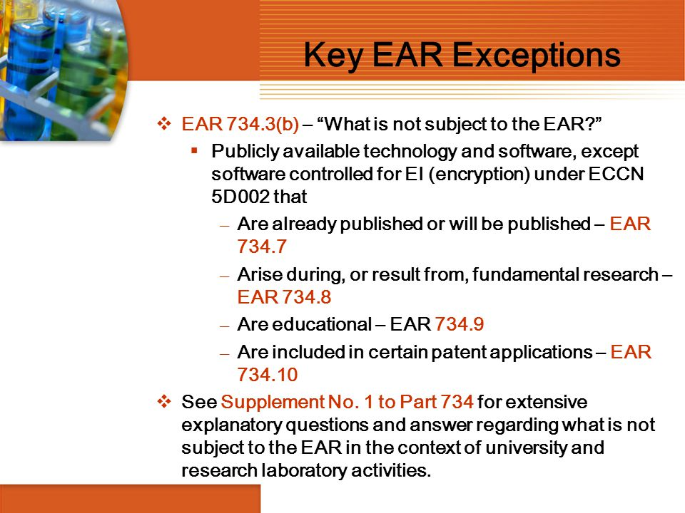 Key EAR Exceptions EAR 734.3(b) – What is not subject to the EAR