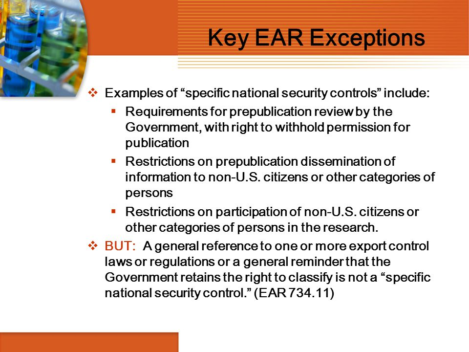 Key EAR Exceptions Examples of specific national security controls include: