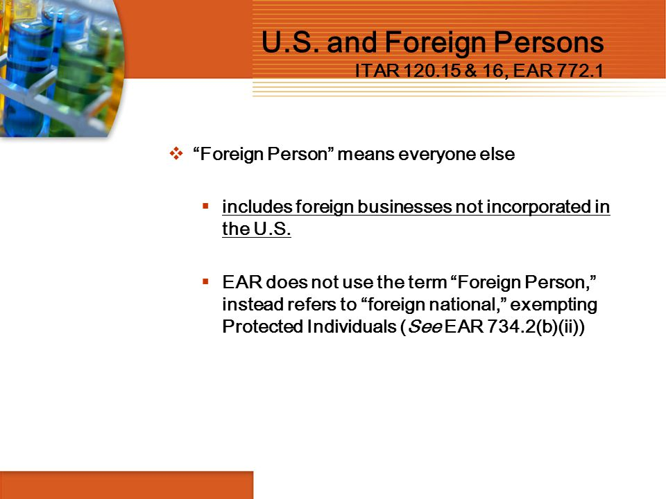 U.S. and Foreign Persons ITAR 120.15 & 16, EAR 772.1