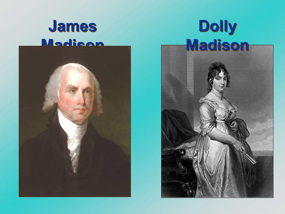 James Madison Dolly Madison