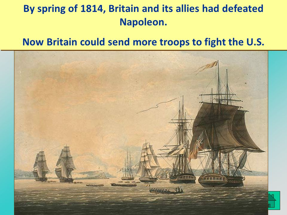 By spring of 1814, Britain and its allies had defeated Napoleon.