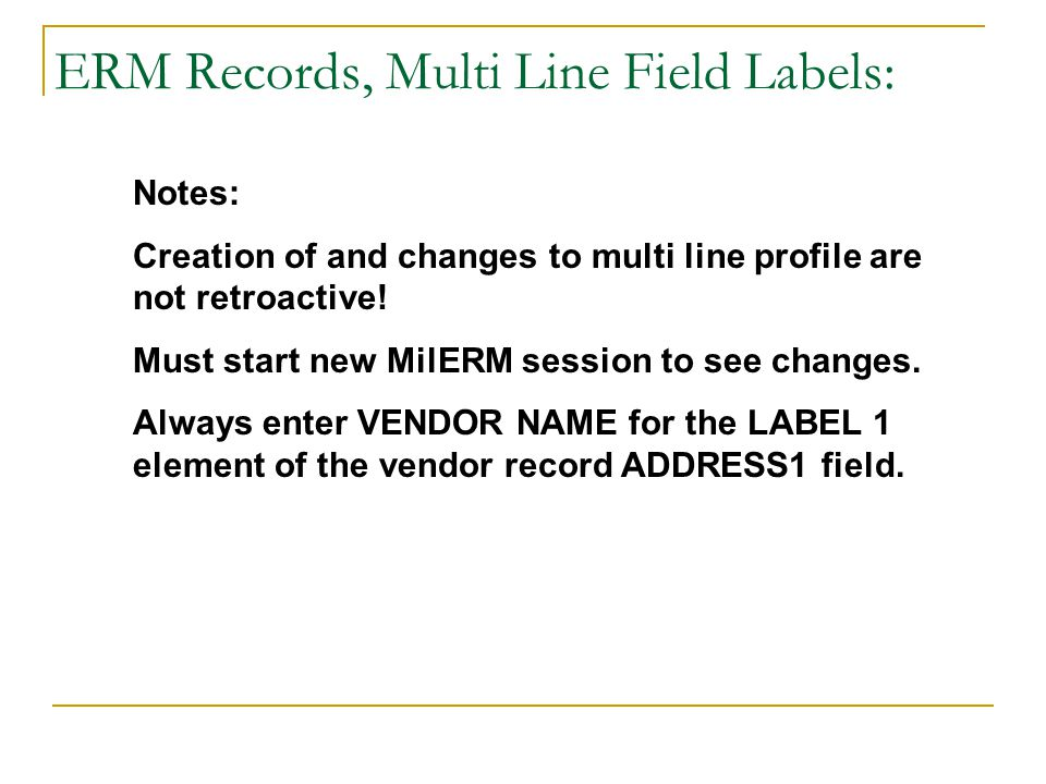 ERM Records, Multi Line Field Labels: