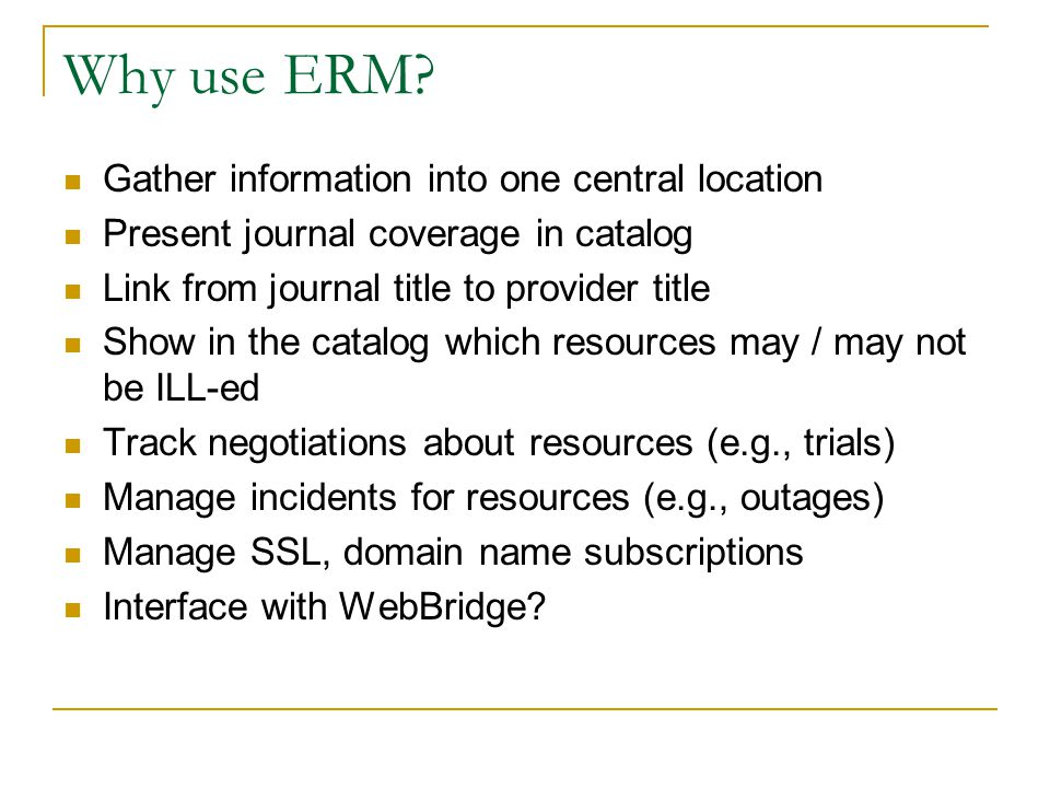 Why use ERM Gather information into one central location