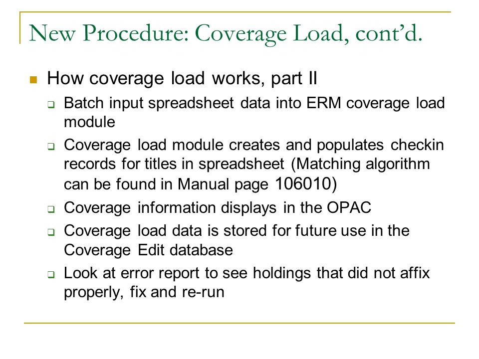 New Procedure: Coverage Load, cont'd.