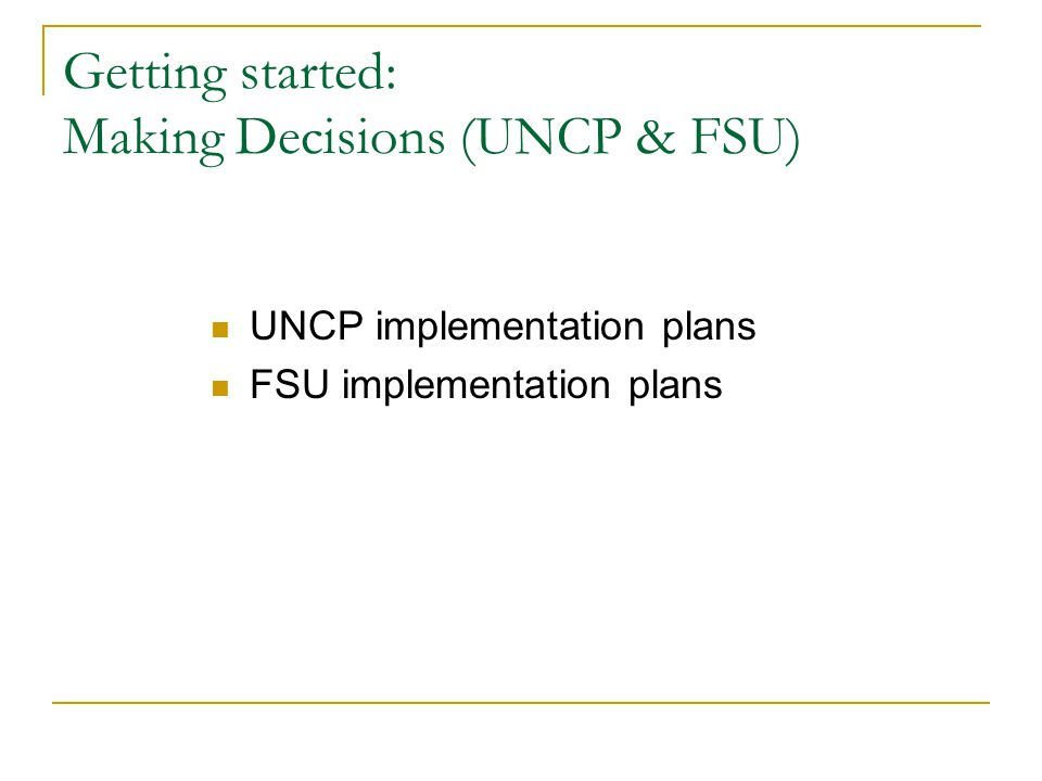 Getting started: Making Decisions (UNCP & FSU)