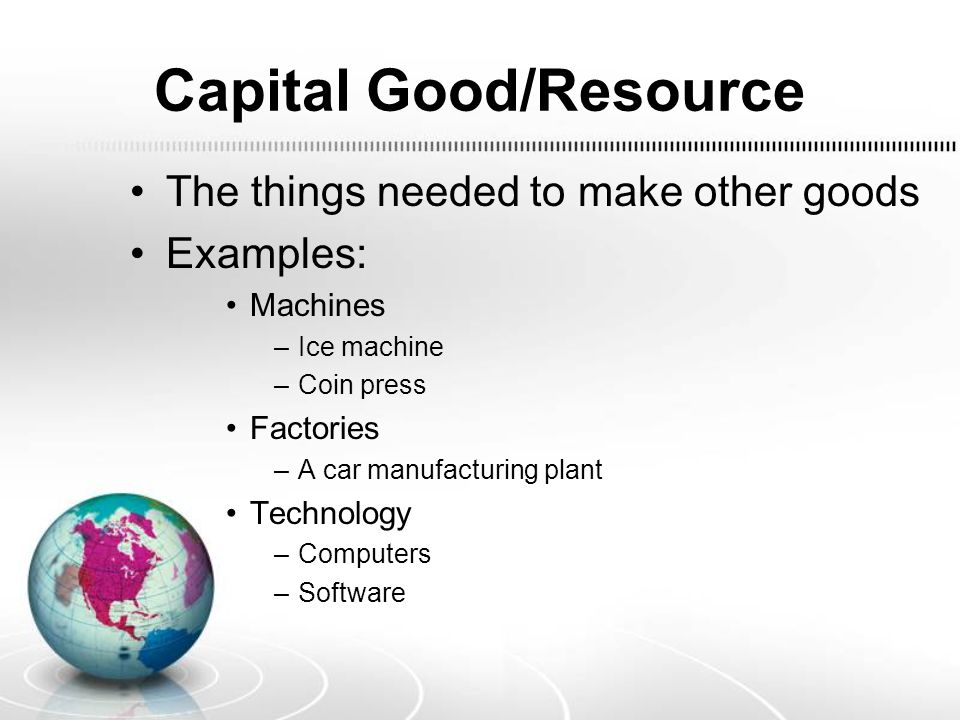 Capital Good/Resource