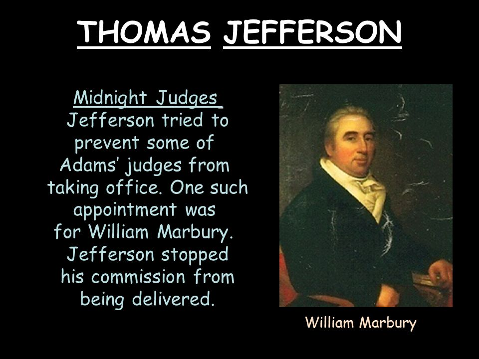 THOMAS JEFFERSON Midnight Judges Jefferson tried to prevent some of