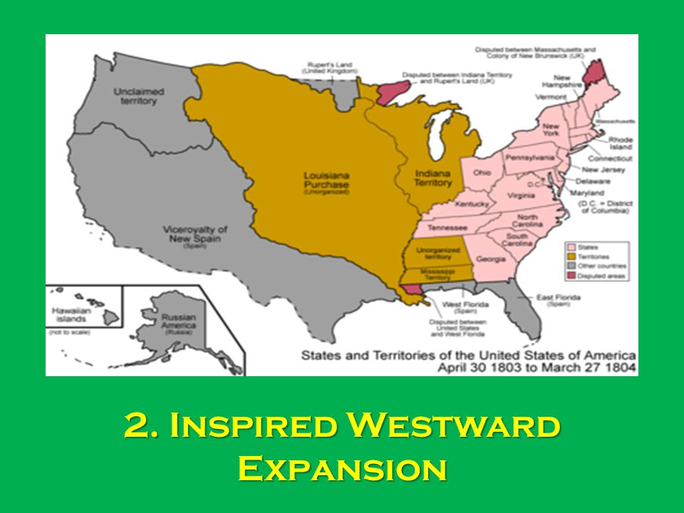 2. Inspired Westward Expansion