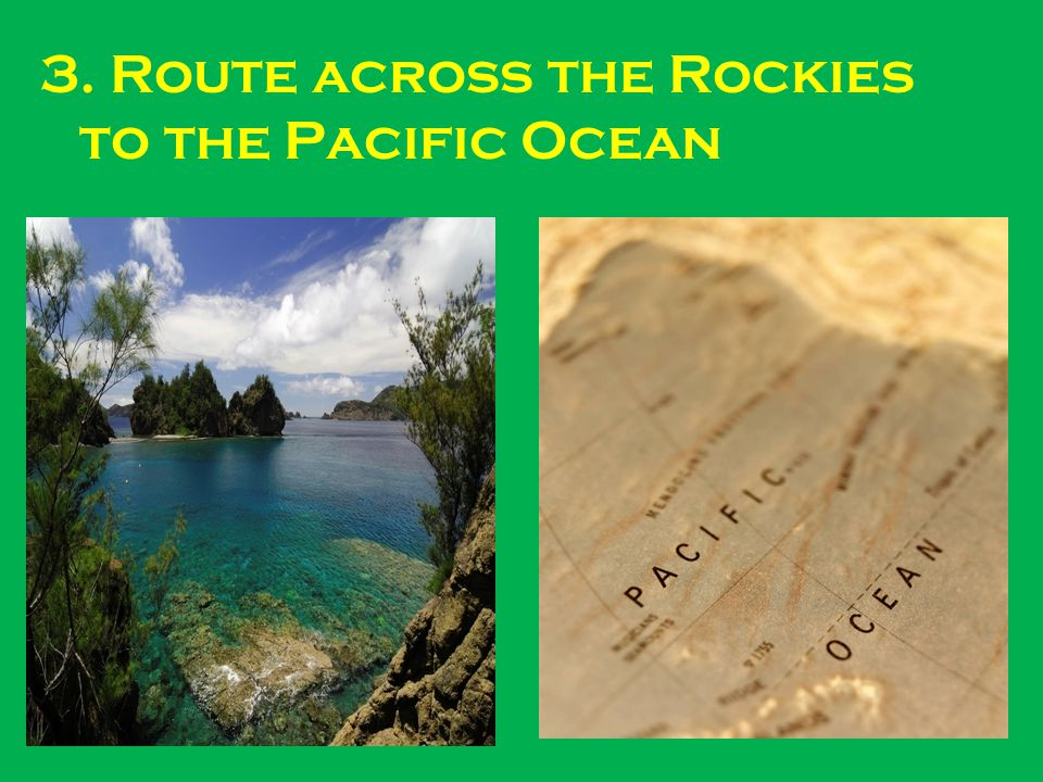 3. Route across the Rockies to the Pacific Ocean