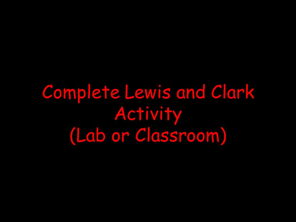 Complete Lewis and Clark Activity (Lab or Classroom)