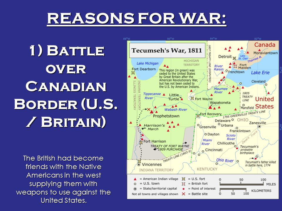 1) Battle over Canadian Border (U.S. / Britain)