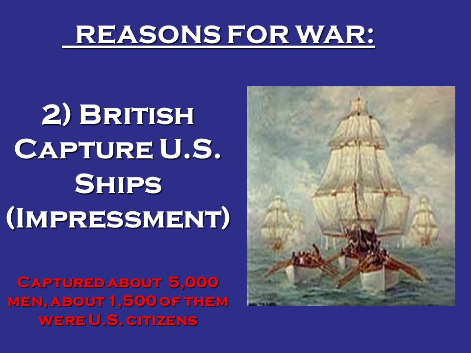 2) British Capture U.S. Ships (Impressment)