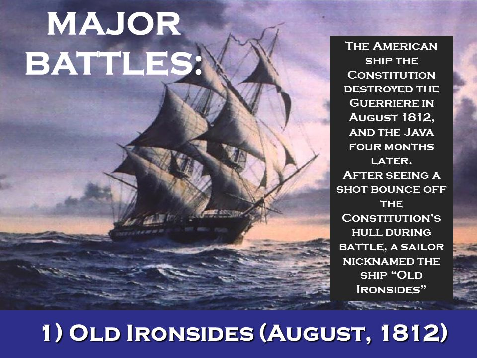 1) Old Ironsides (August, 1812)