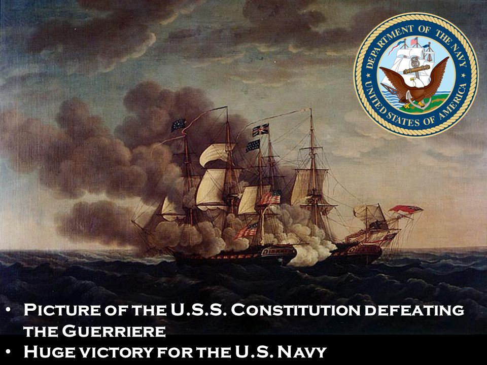 Picture of the U.S.S. Constitution defeating the Guerriere