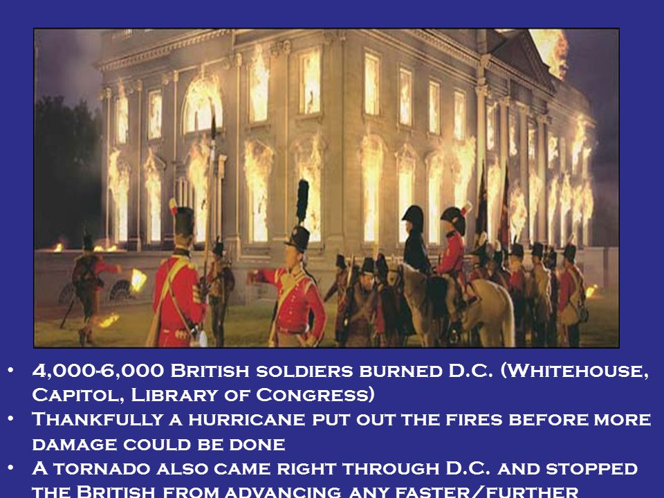 4,000-6,000 British soldiers burned D. C