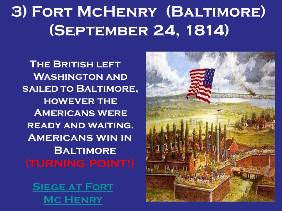 3) Fort McHenry (Baltimore) (September 24, 1814)