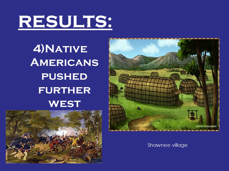 4)Native Americans pushed further west