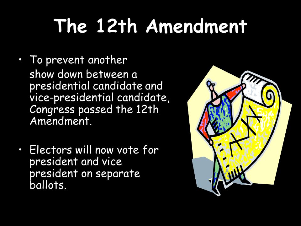 The 12th Amendment To prevent another