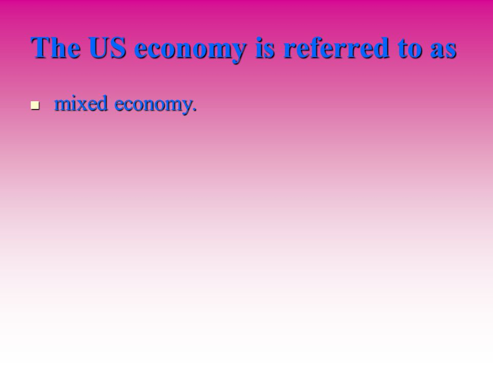 The US economy is referred to as