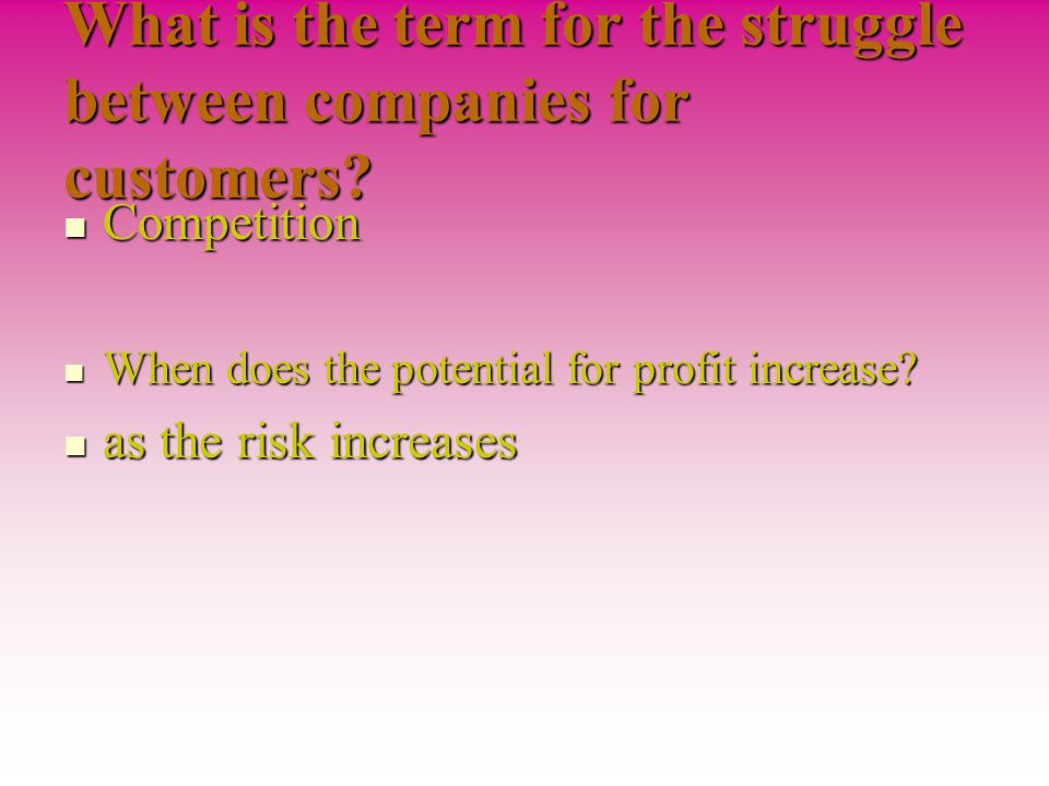 What is the term for the struggle between companies for customers