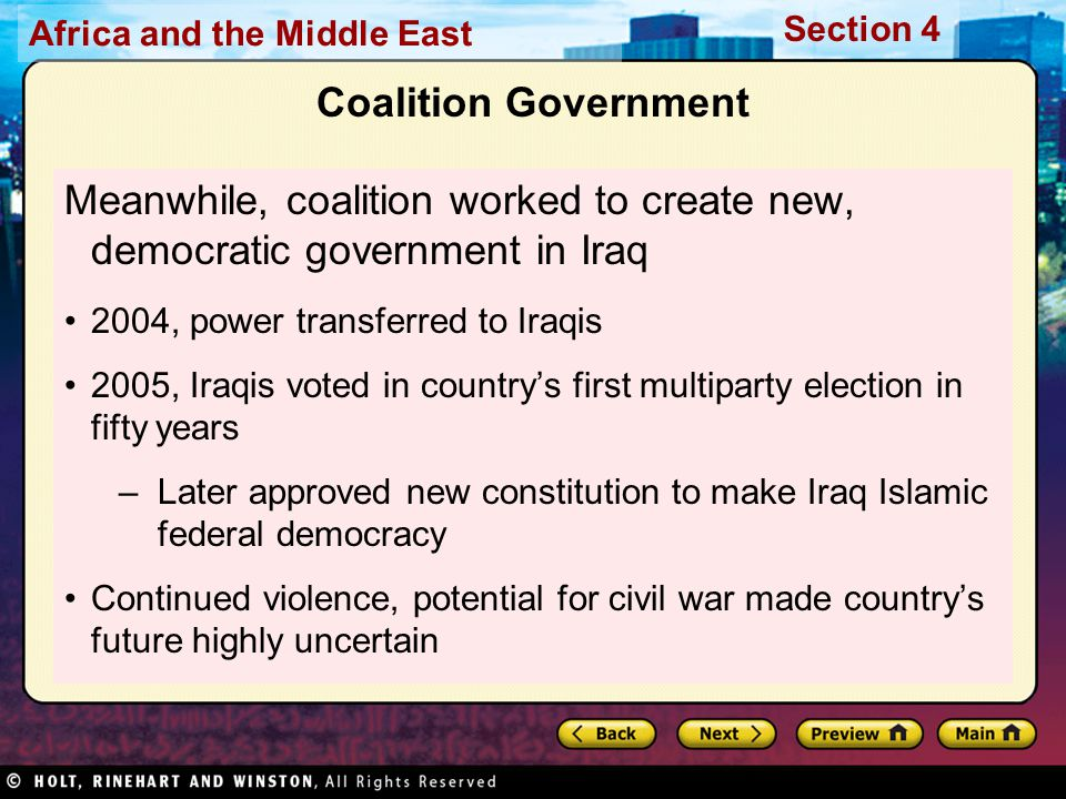 Coalition Government Meanwhile, coalition worked to create new, democratic government in Iraq. 2004, power transferred to Iraqis.