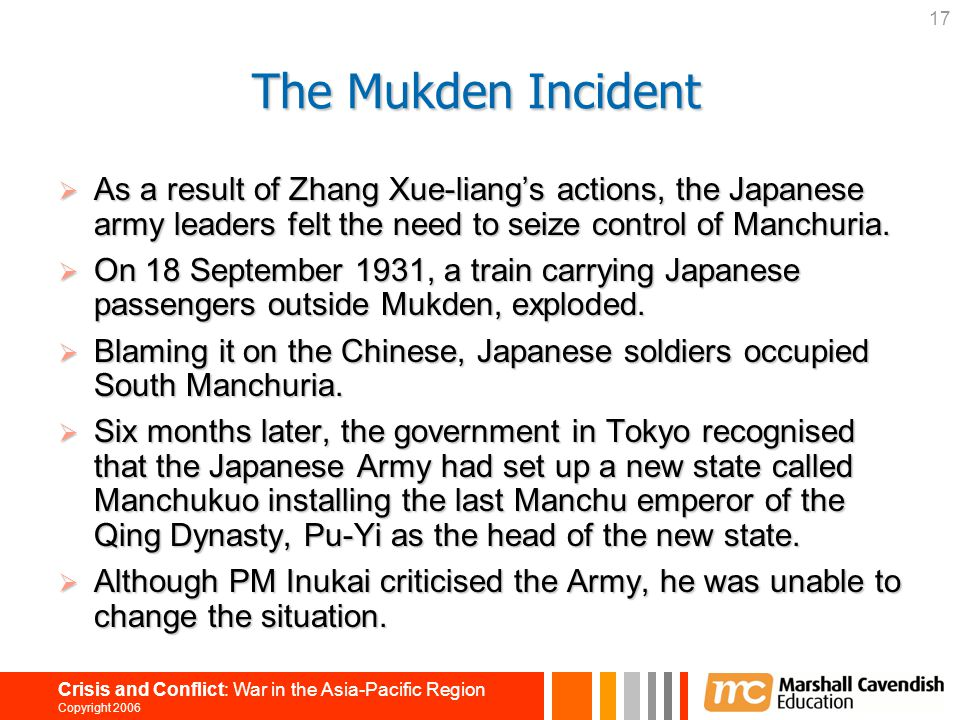 The Mukden Incident As a result of Zhang Xue-liang's actions, the Japanese army leaders felt the need to seize control of Manchuria.