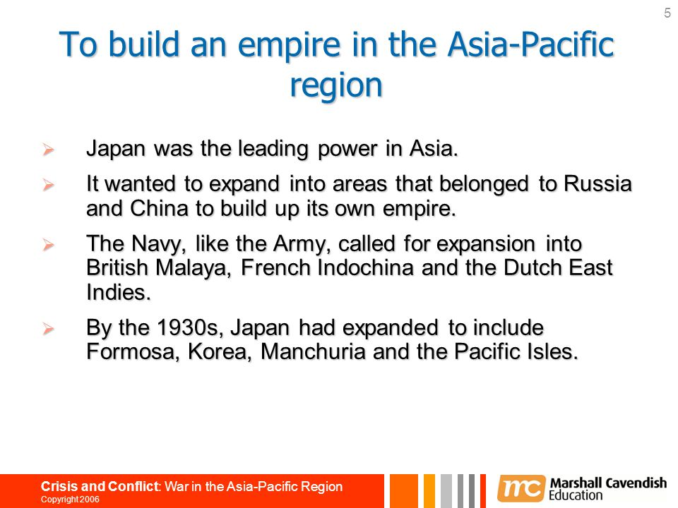 To build an empire in the Asia-Pacific region