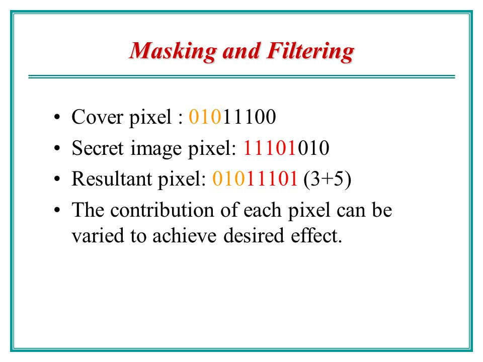 Masking and Filtering Cover pixel : 01011100