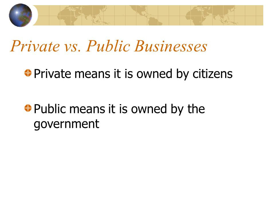 Private vs. Public Businesses