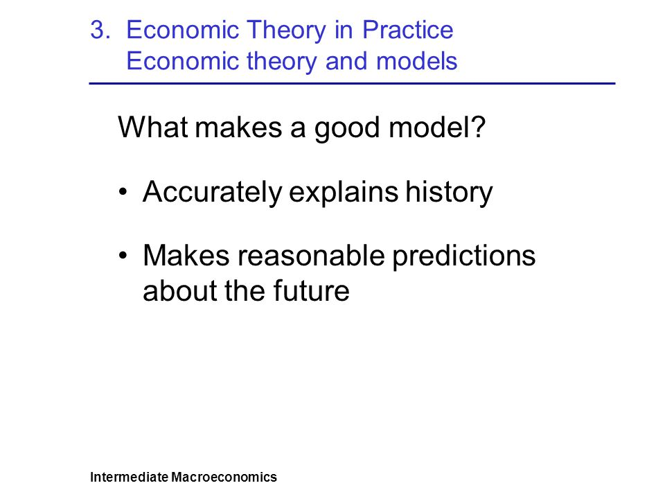 3. Economic Theory in Practice Economic theory and models